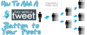How To Add A Pay With A Tweet Button To Your Posts [Video]