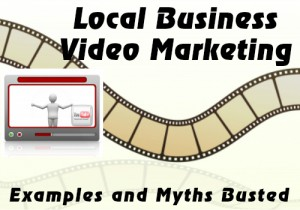 Local Business Video Marketing Myth Busting