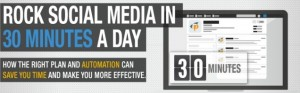 Rock Social Media In 30 Minutes Per Day