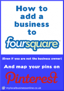 How To Add a Business to FourSquare for Pinterest Map Pins [Video]