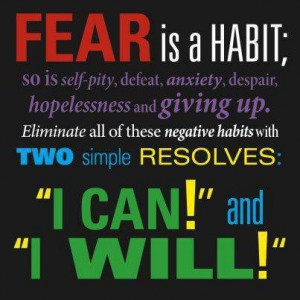 Fear is a habit