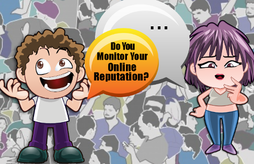 Do you monitor your online reputation