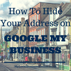How to hide your address on Google My Business (Google Places/Maps)