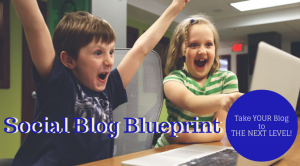 Social Blog Blueprint Part 2 (Ramp Up Your Blogging Results)