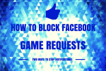 Two ways to block facebook game requests