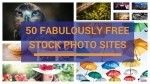 50 Fabulously Free Stock Photo Sites To Bling Your Blog