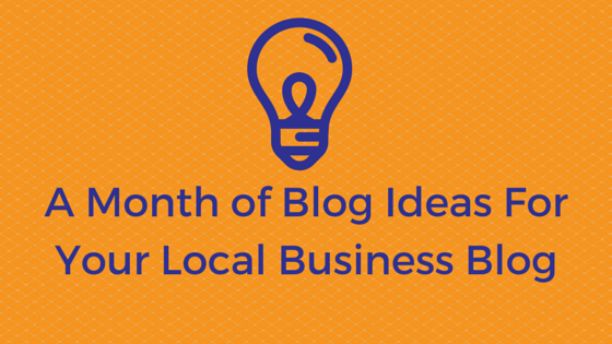 A month of blog ideas for your local business blog