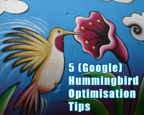 5 google hummingbird optimisation tips