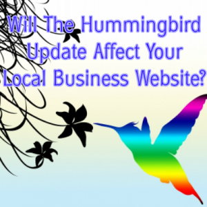 will the humming bird update affect your local business website?