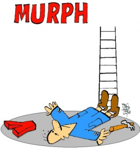 murphy's law - if it can go wrong, it will