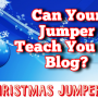 can your Christmas jumper teach you to blog?