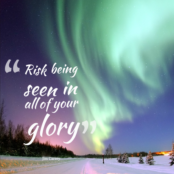 Risk being seen in all your glory - Jim Carrey