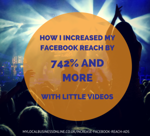 How I increased my Facebook reach by 742% and more with little videos