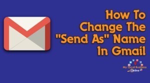 "GMail tip - how to change the email display name ""send as"" name in GMail"