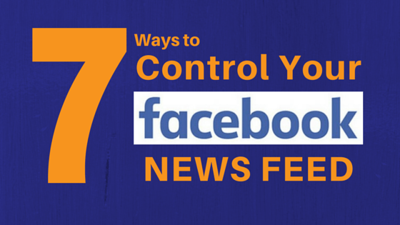 7 ways to control what you see in your Facebook news feed